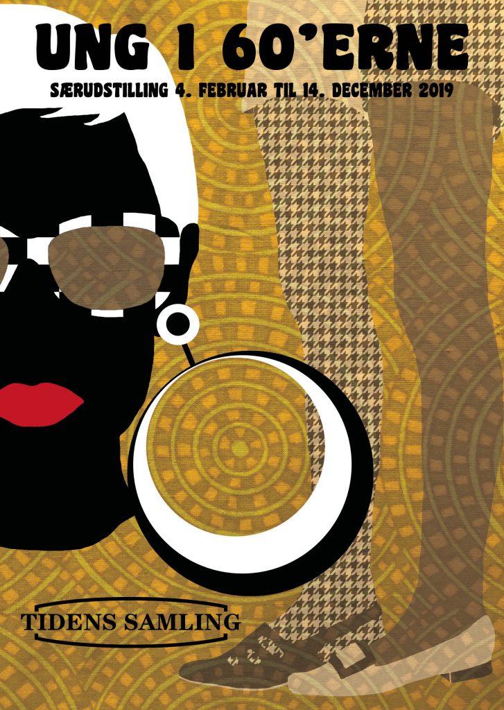Udstillingsplakat for Tidens Samlings særudstilling Ung i 60'erne, 4. februar - 14. december 2019, retro, op-art, solbriller, stræmpebukser, 60'er-sko, røde læber, store, runde øreringe, kulturoplevelse på Fyn, Tidens Samling, museum for klæder, form og bolig i det 20. århundrede, Kulturmaskinen, Farvergården, Brandts Klædefabrik, Odense